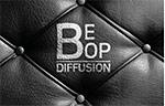 Be Bop DIFFUSION